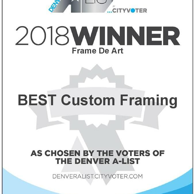 Honored to win 1st in the 2018 Denver's A-List Best Custom Framing